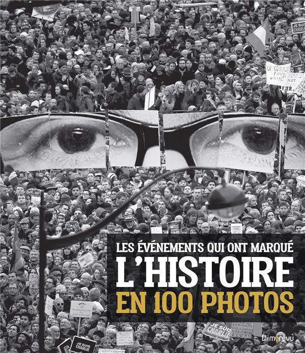 Mottadelli Roberto - LES EVENEMENTS QUI ONT MARQUE L'HISTOIRE EN 100 PHOTOS