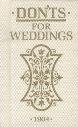 Dont's for weddings - 1904