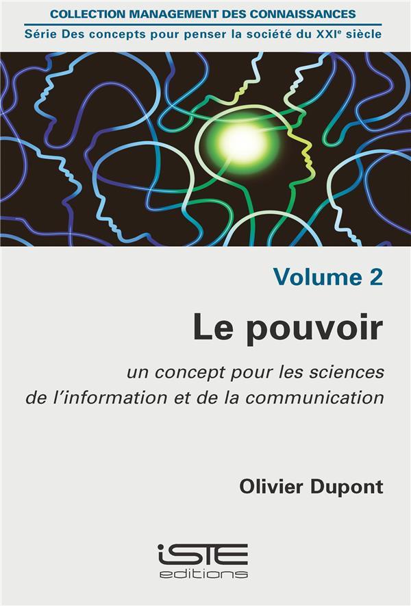 le pouvoir ; un concept pour les sciences de l'information et de la communication