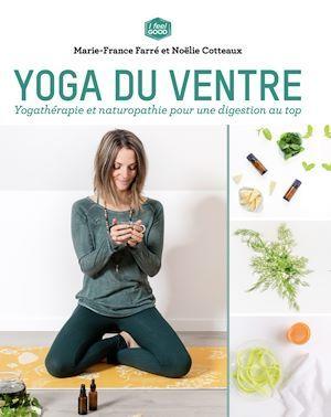 Yoga du ventre ; yogathérapie et naturopathie pour une digestion au top