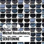 Vente AudioBook : Sérotonine  - Michel Houellebecq