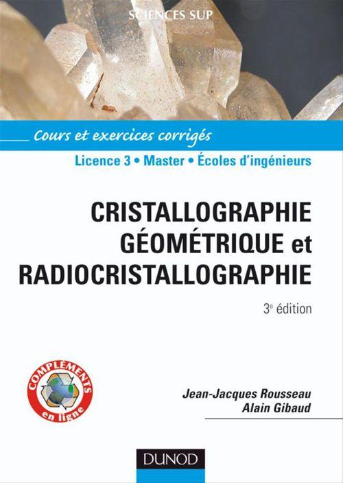 Cristallographie géométrique et radiocristallographie ; L3/MASTER/écoles d'ingénieurs ; cours et exerices corrigés (3e édition)