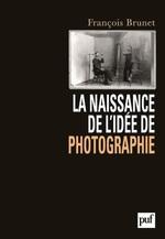 Vente Livre Numérique : La naissance de l'idée de photographie  - François Brunet