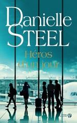 Héros d'un jour  - Danielle Steel