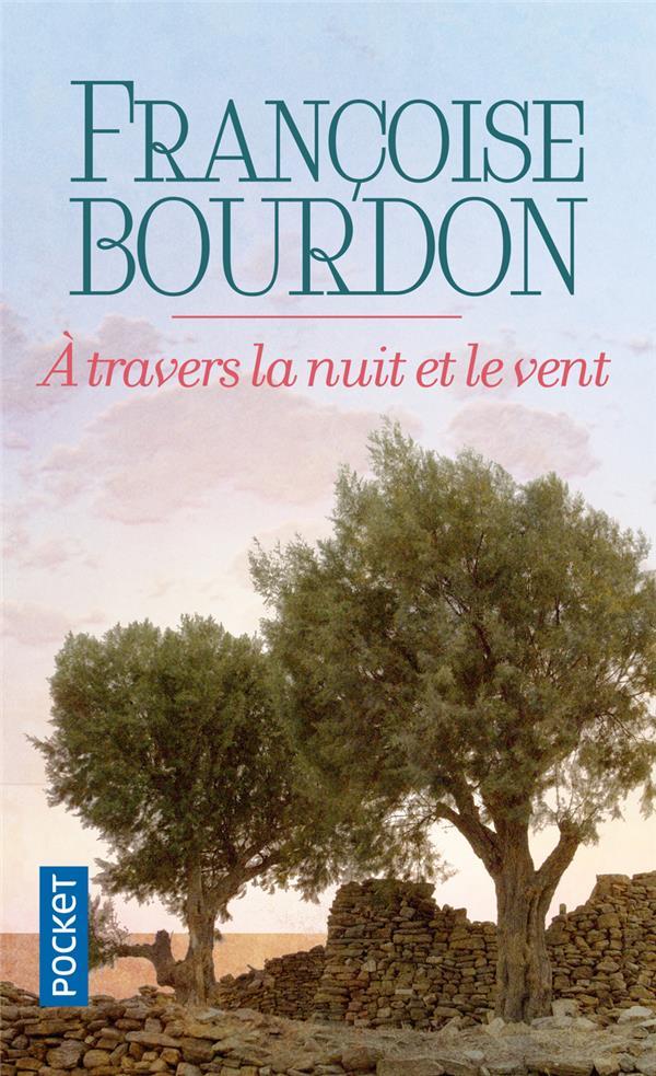 A TRAVERS LA NUIT ET LE VENT BOURDON, FRANCOISE