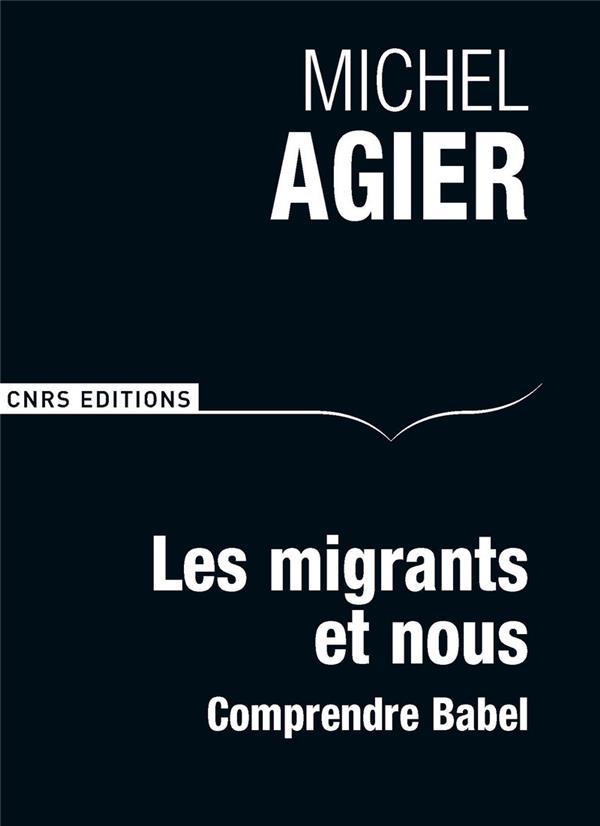 les migrants et nous ; comprendre Babel