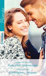 Vente Livre Numérique : Fiançailles improvisées - Chirurgien... et papa  - Sarah Morgan - Amy Ruttan