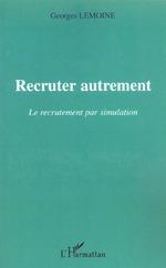 Vente EBooks : Recruter autrement  - Georges Lemoine