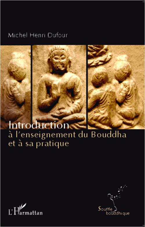 Introduction à l'enseignement du Bouddha et à sa pratique