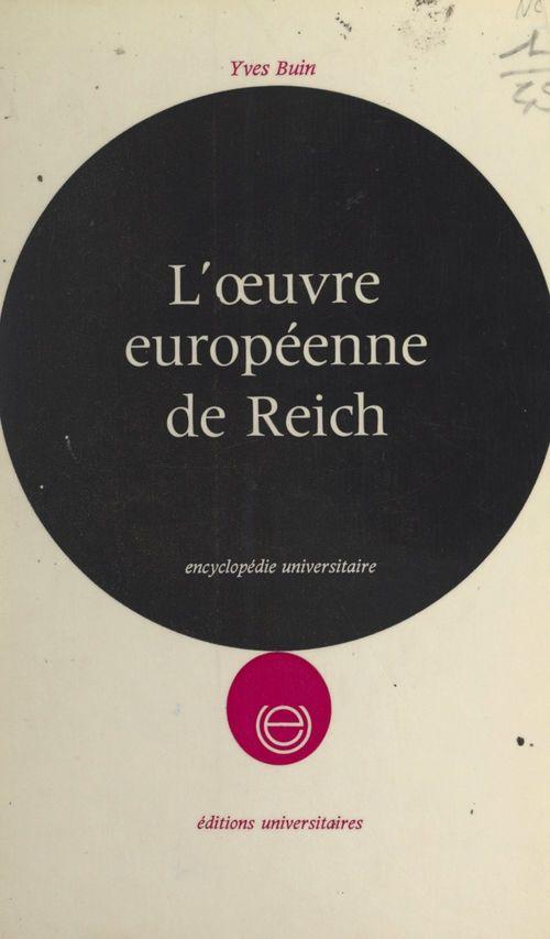 L'oeuvre européenne de Reich  - Yves Buin