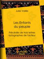 Vente EBooks : Les Enfants du peuple  - Jules Vallès - Julien Lemer