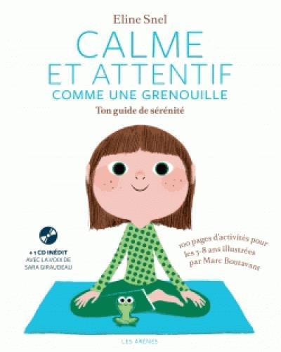 CALME ET ATTENTIF COMME UNE GRENOUILLE - TON CAHIER D-ACTIVITES (+CD)