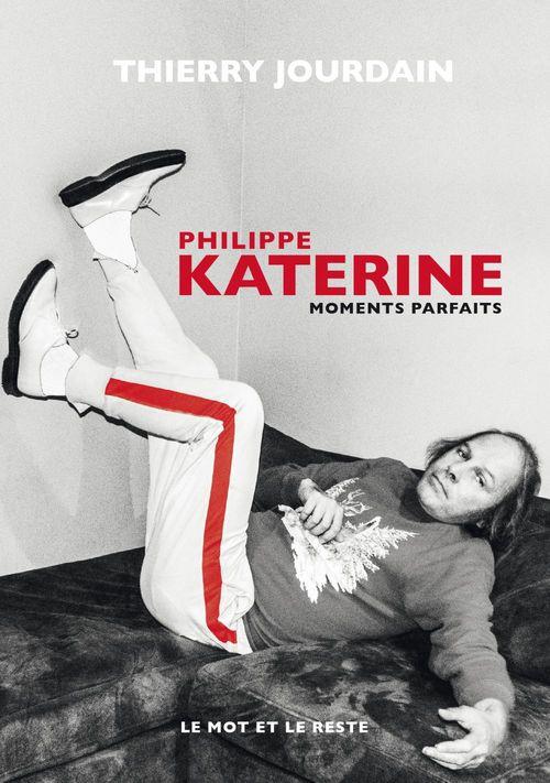 Philippe Katerine ; moments parfaits