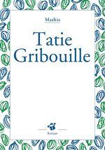 Vente Livre Numérique : Tatie Gribouille  - Mathis