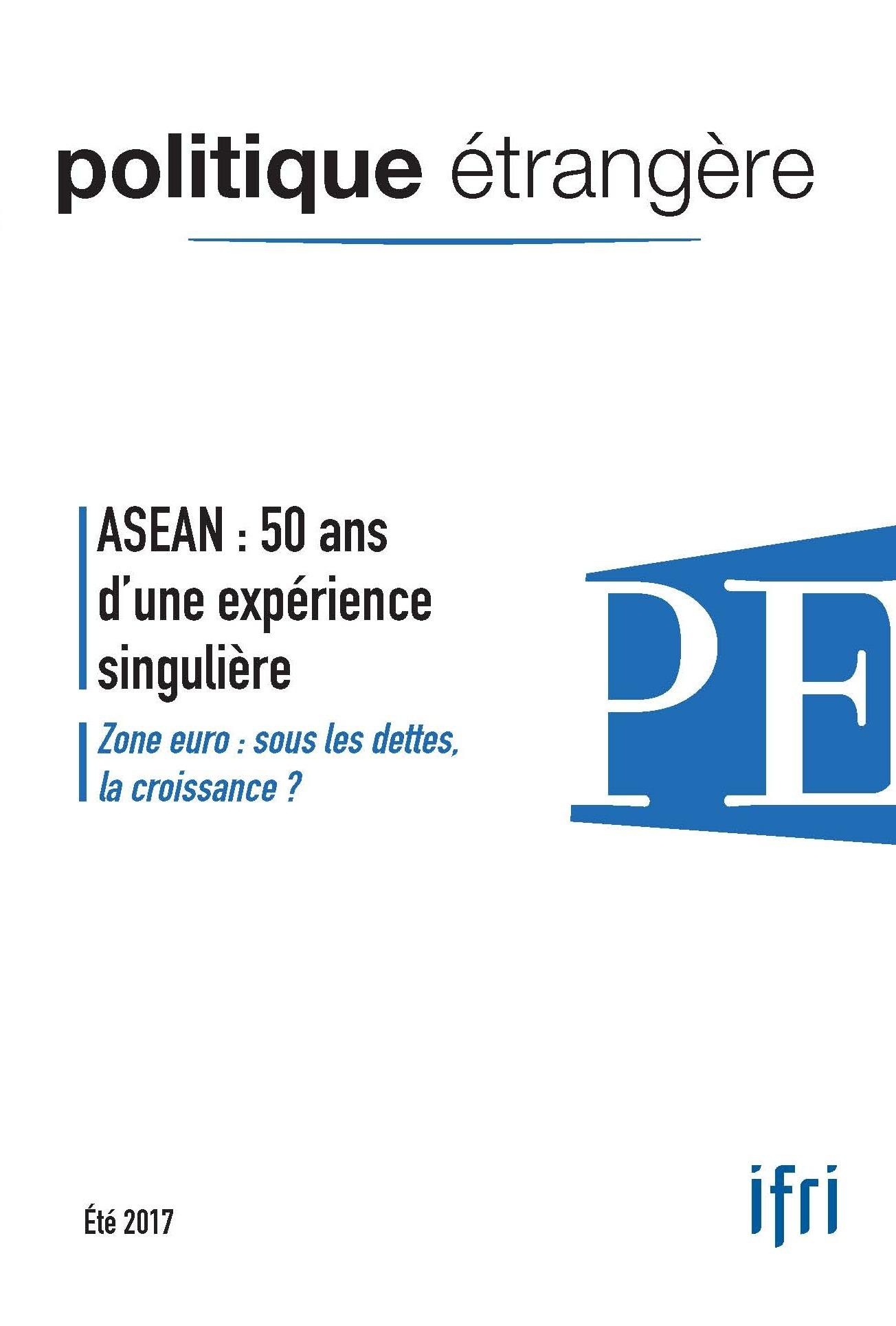 Politique etrangere n 2/2017 asean : 50 d'experience singuliere ete 2017