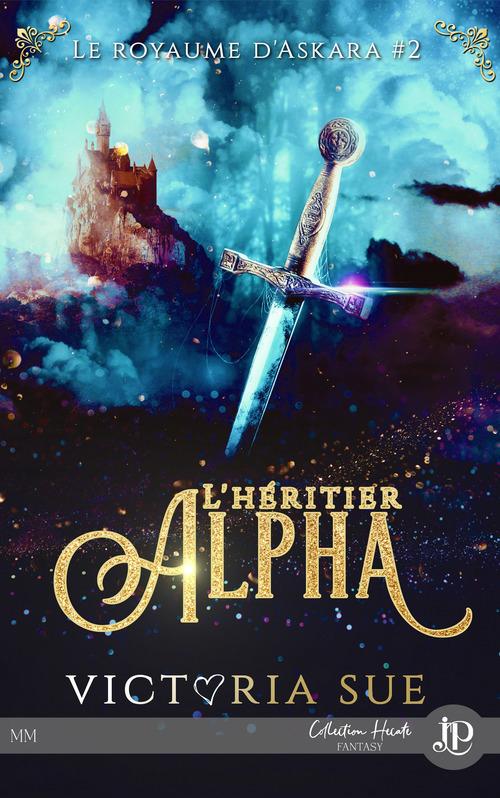 Le royaume d'Askara t.2 ; l'héritier Alpha