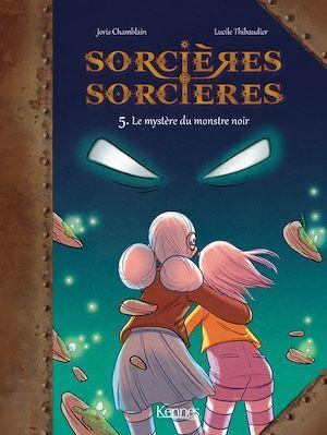 Sorcières sorcières T.5 ; le mystère du monstre noir
