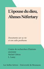 L'épouse du dieu, Ahmes Néfertary  - Michel Gitton
