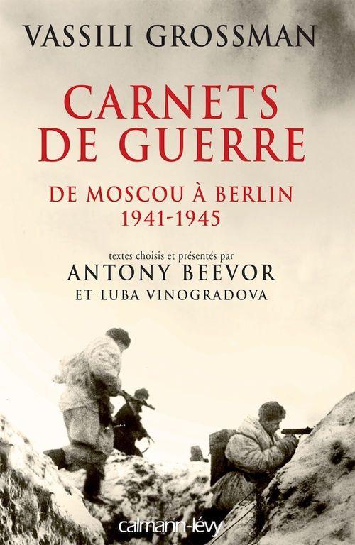 Carnets de guerre  - Antony Beevor  - Vassili Grossman