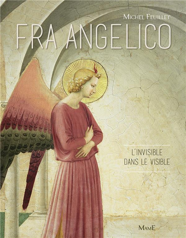 Fra Angelico ; l'invisible dans le visible