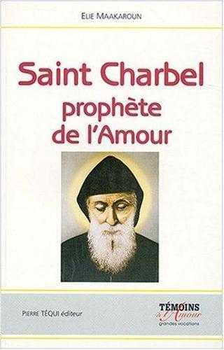 Saint charbel, le prophete de l'amour - le silence, la croix et le salut