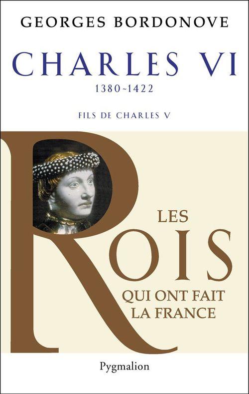 Charles VI (1380-1422). Le roi fol et bien aimé