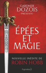 Vente EBooks : Épées et magie  - George R.R. Martin - Scott Lynch Scott Lynch - Robin Hobb - Gardner Dozois