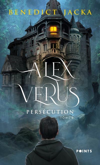 Alex Verus T.3 ; persécution