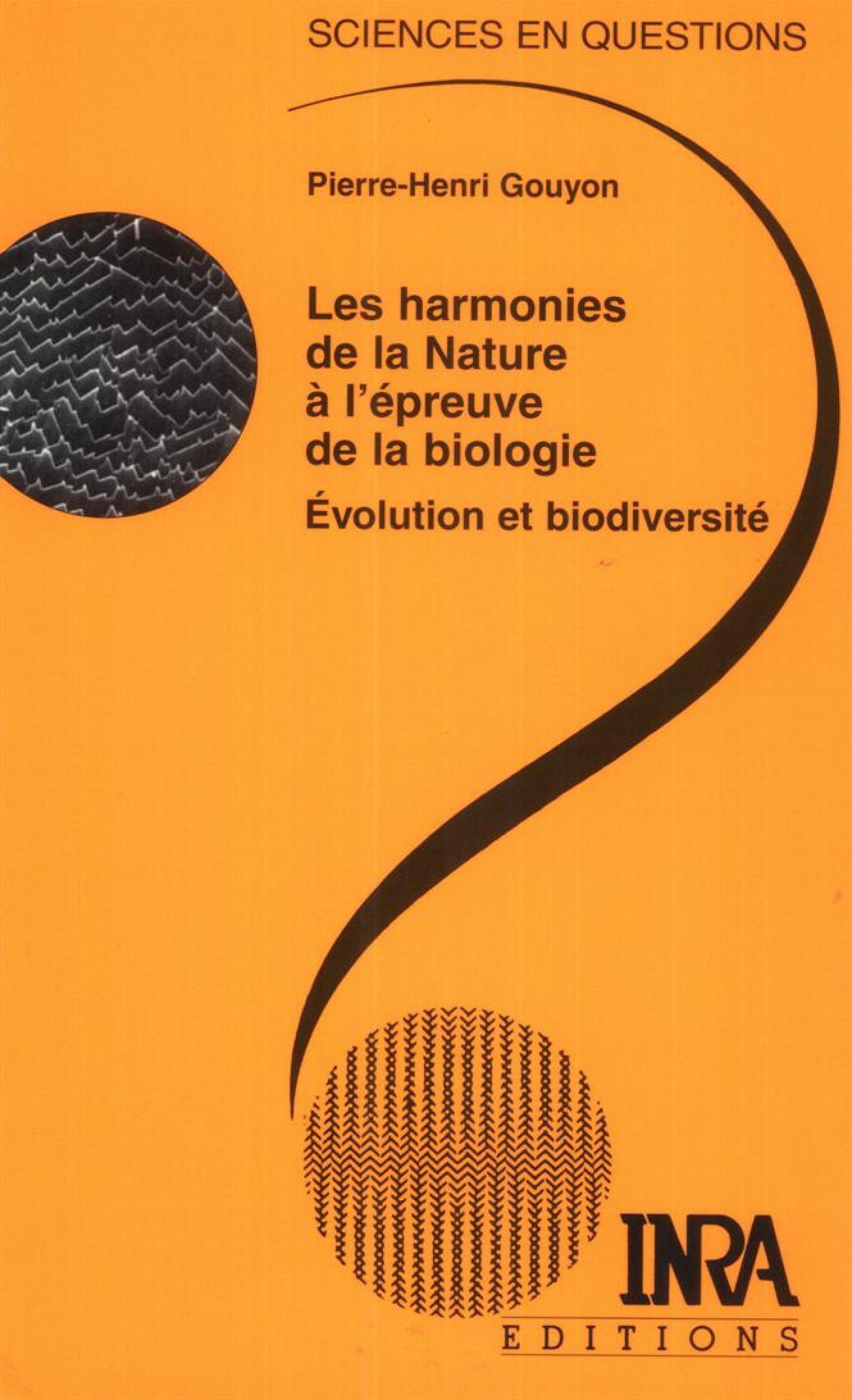 Les harmonies de la nature a l'épreuve de la biologie ; évolution et biodiversité