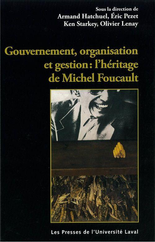 Gouvernement organisation gestion l'heritage de michel foucault