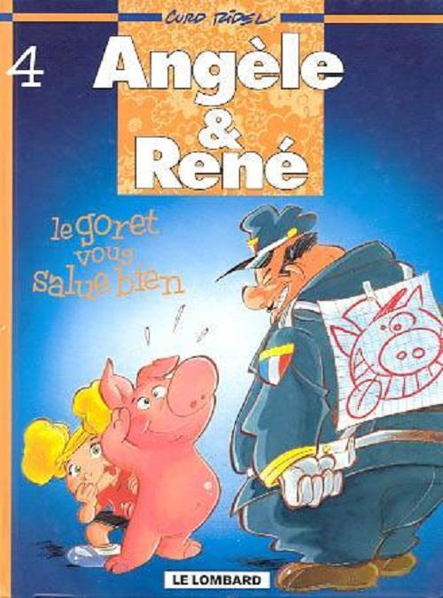 Angèle et René t.4 ; le goret vous salue bien