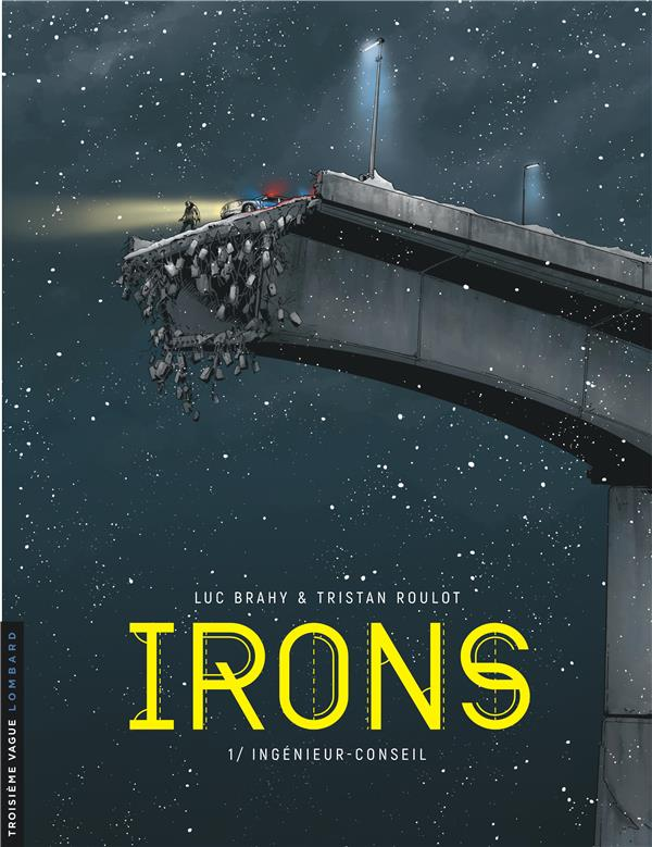 IRONS - TOME 1 - INGENIEUR-CONSEIL ROULOT TRISTAN