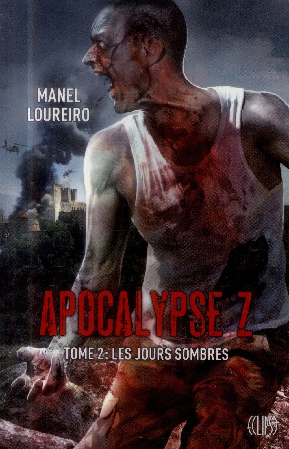 Apocalypse Z T.2 ; Les Jours Sombres