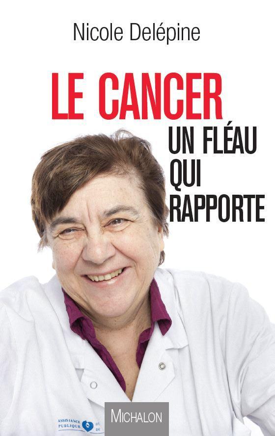 Le Cancer : Un Fleau Qui Rapporte