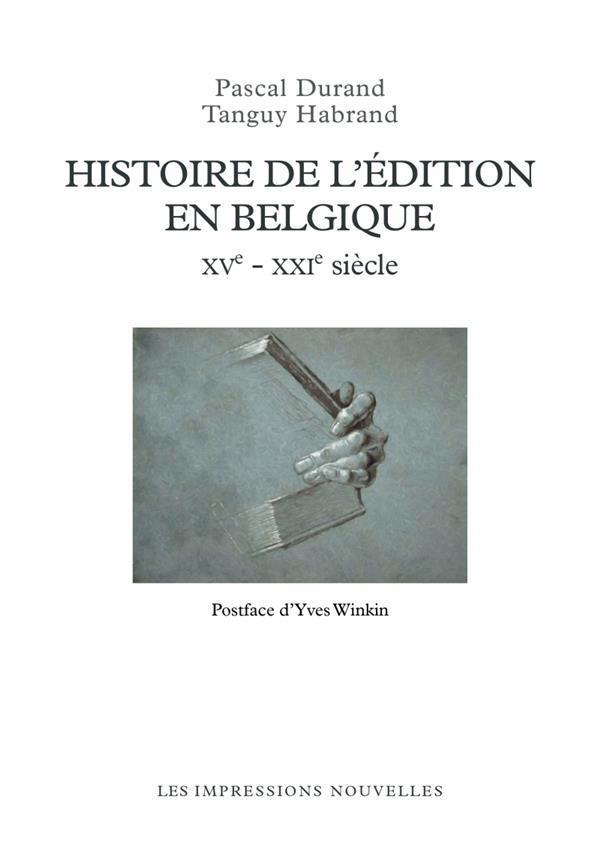 Histoire de l'édition en Belgique XVe - XXIe siècles