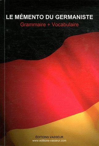 le memento du germaniste ; grammaire + vocabulaire