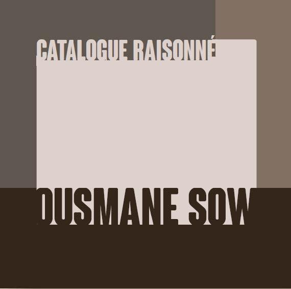 Ousmane Sow : catalogue raisonné