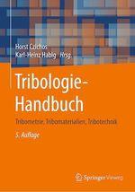Tribologie-Handbuch  - Karl-Heinz Habig - Horst Czichos