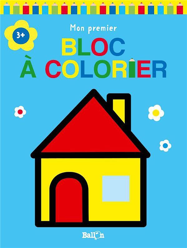 Mon premier bloc à colorier ; maison