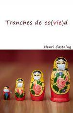 Vente Livre Numérique : Tranches de Co(vie)d  - Henri Castaing