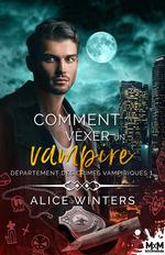 Vente Livre Numérique : Comment vexer un vampire  - Alice Winters