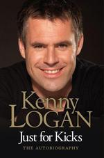 Just for Kicks  - Kenny Logan