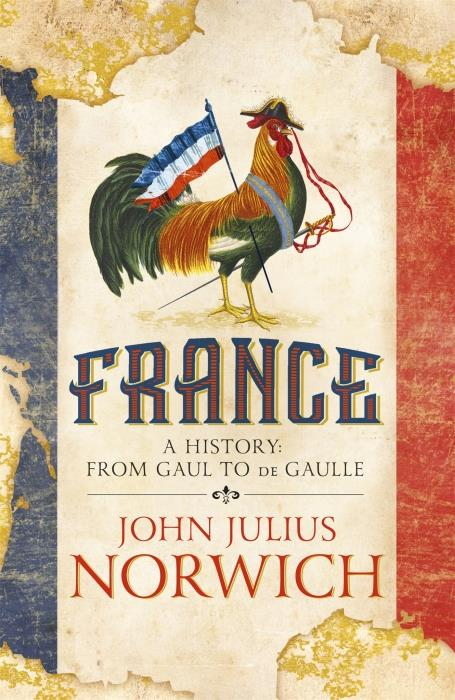 FRANCE - A HISTORY: FROM GAUL TO DE GAULLE