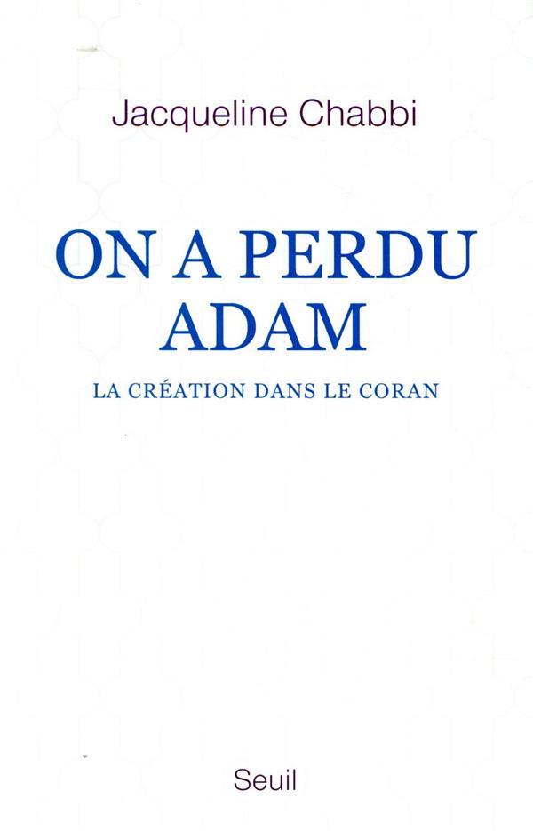 ON A PERDU ADAM  -  LA CREATION DANS LE CORAN