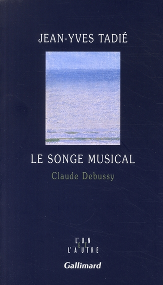 Le songe musical ; claude debussy