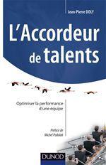 L'accordeur de talents ; optimiser la performance d'une équipe