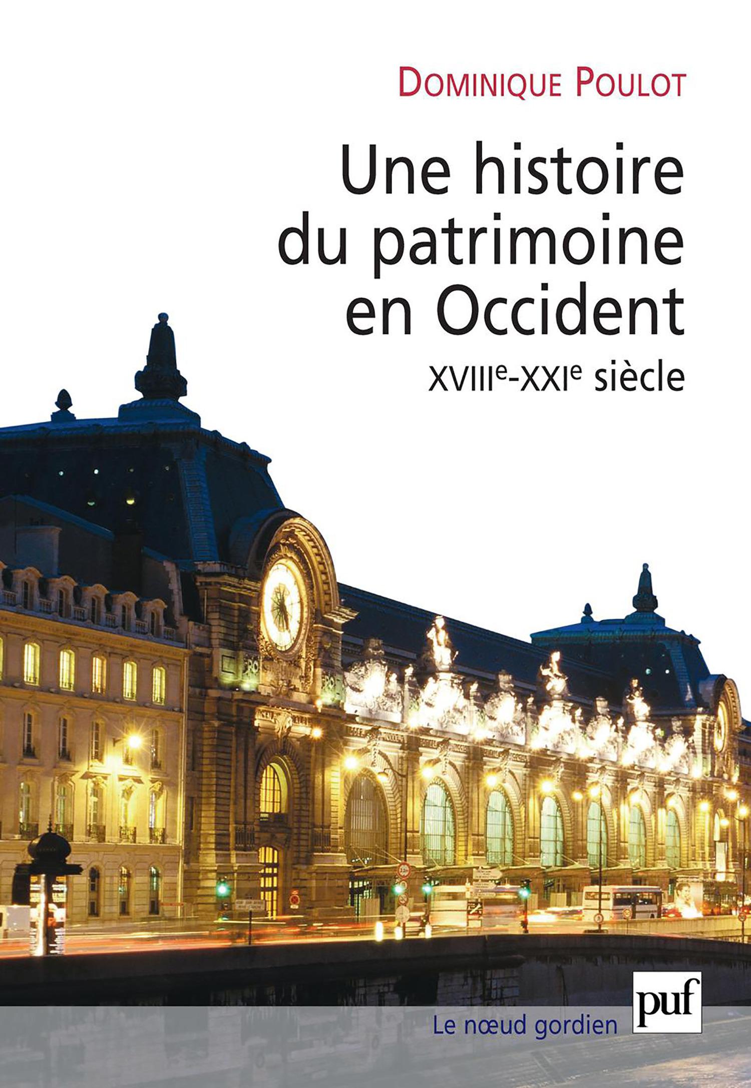 Une histoire du patrimoine en Occident (XVIIIe-XXIe siècle)