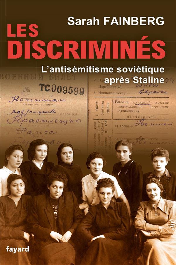 Les discriminés ; l'antisémitisme soviétique après Staline