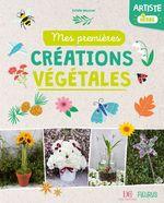 Vente EBooks : Artiste en herbe ; mes premières creations végétales  - Estelle Meunier - Sandrine Monnier