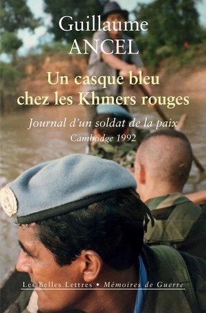 Un casque bleu chez les Khmers rouges : journal d'un soldat de la paix, Cambodge 1992